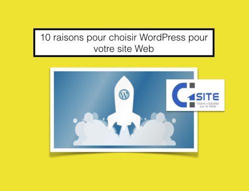 10 raisons pour choisir WordPress pour votre site Web