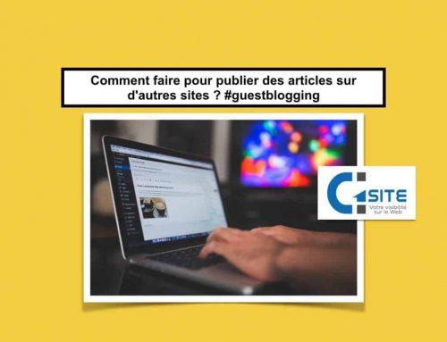 Comment faire pour publier des articles sur d'autres sites ? #guestblogging